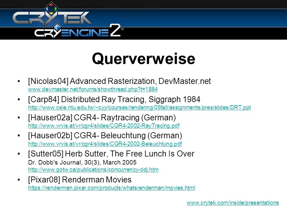 Querverweise [Nicolas04] Advanced Rasterization, DevMaster.net www.devmaster.net/forums/showthread.php t=1884.